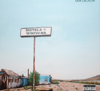 Stream: Sam Lachow - <i>Motels & Minivans</i>