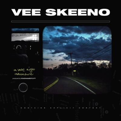 Listen Now: Vee Skeeno - A Light Night Adventure [prod. KingNamedTutt]