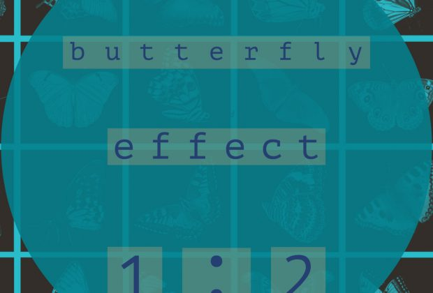 Listen Now: 1:2 - butterfly effect