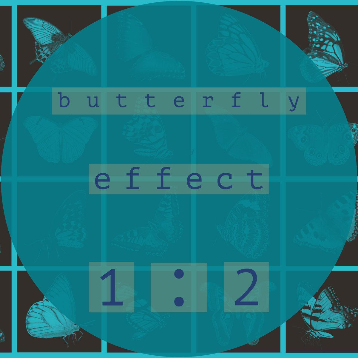 Listen Now: 1:2 - butterfly effect