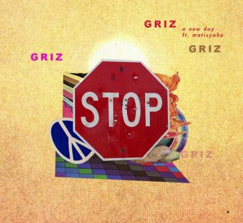 Listen Now: GRiZ - A New Day (feat. Matisyahu)