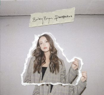Watch Now: Bailey Bryan - Perspective