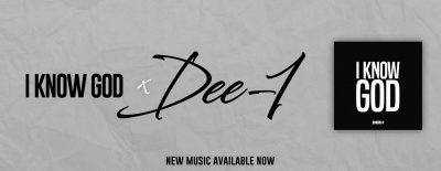 Listen Now: Dee-1 - I Know God
