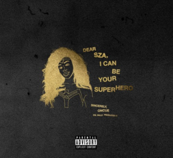 Watch Now: OnCue - Dear SZA, I Can Be Your Superhero [prod. Vally]