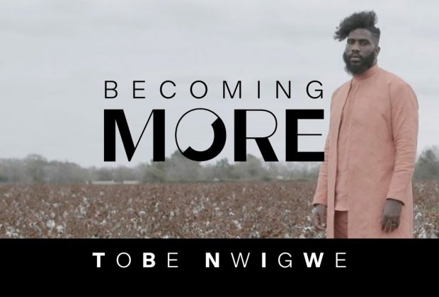 Watch Now: Tobe Nwigwe - <i>Becoming More</i>