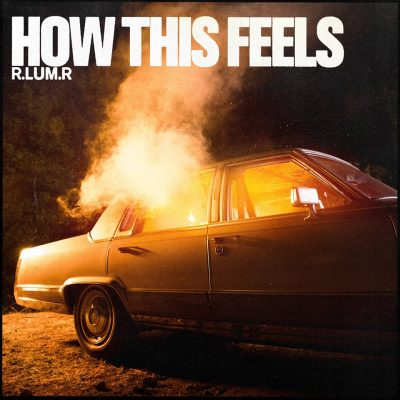 Watch Now: R.LUM.R - How This Feels