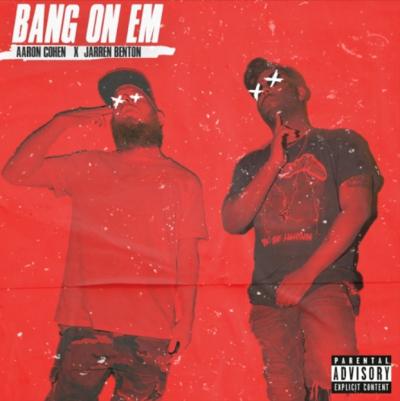 Listen Now: Aaron Cohen - Bang On Em (feat. Jarren Benton) [prod. WiDE AWAKE]