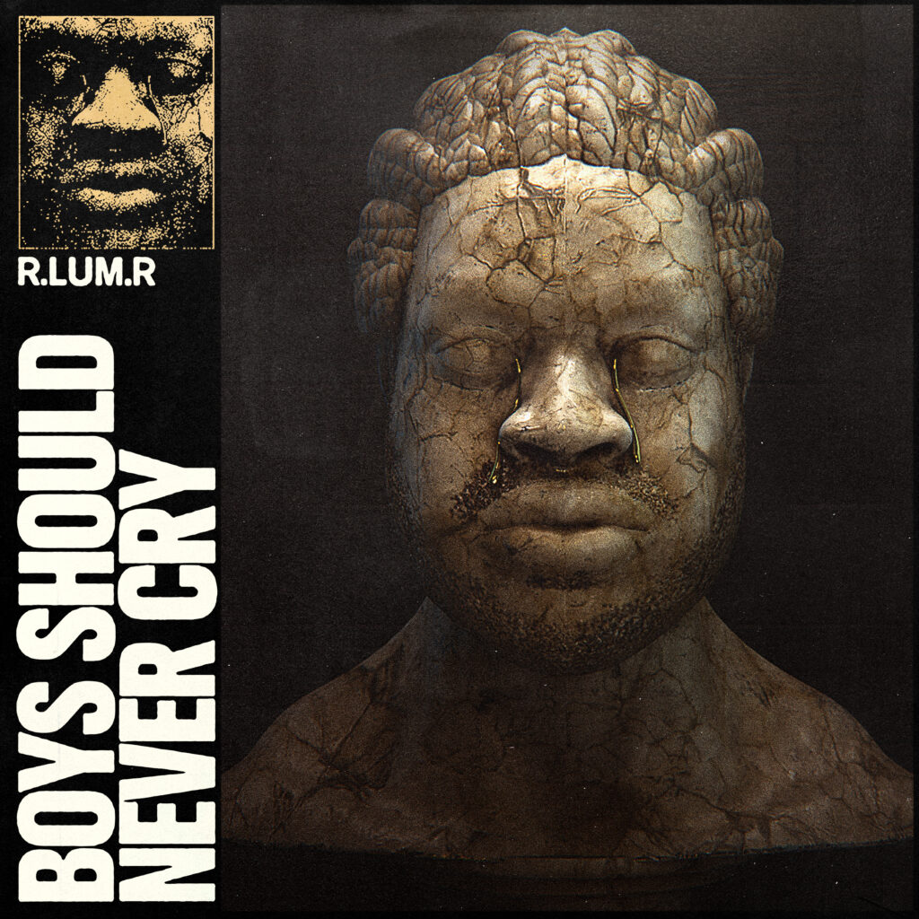 Watch Now: R.LUM.R - Boys Should Never Cry