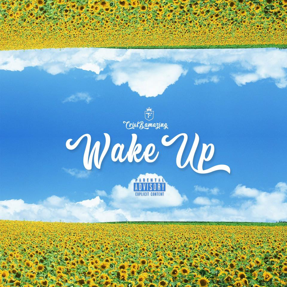 Listen Now: CrissB.amazing - Wake Up