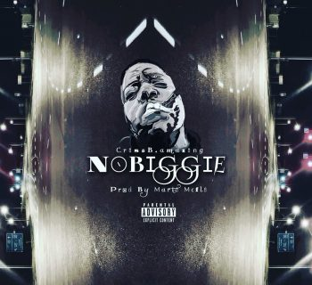 Listen Now: CrissB.amazing - NoBiggie [prod. Marti McFli]