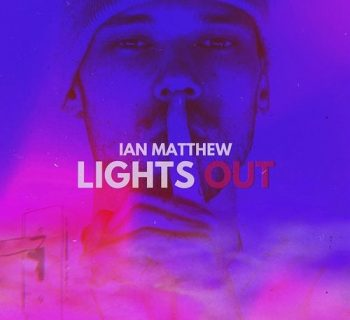 Watch Now: Ian Matthew - Lights Out [prod. Ian Francis]