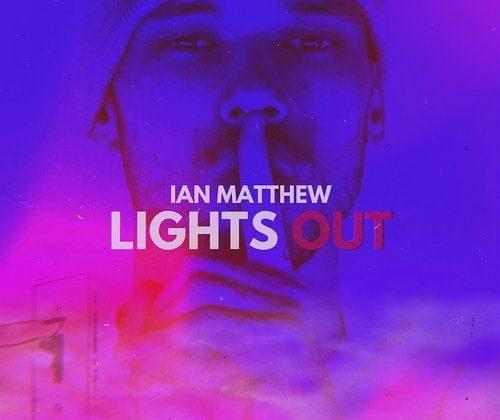 Watch Now: Ian Matthew - Lights Out [prod. Ian Francis]