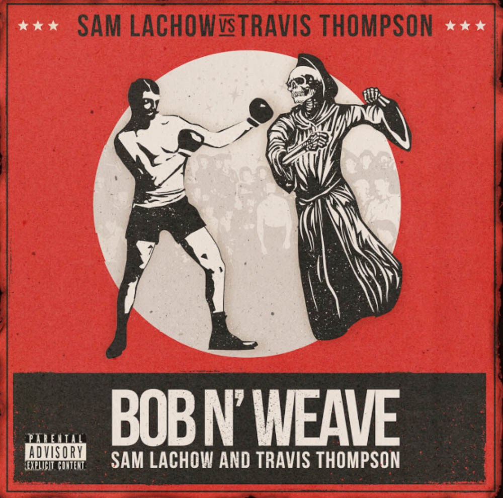 Listen Now: Sam Lachow - Bob N' Weave (feat. Travis Thompson) [prod. Jake Crocker, Xander Knight & Lawrence Genette]