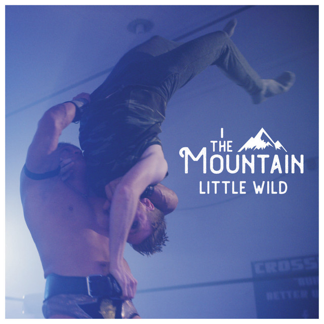 Watch Now: I, the Mountain - Little Wild