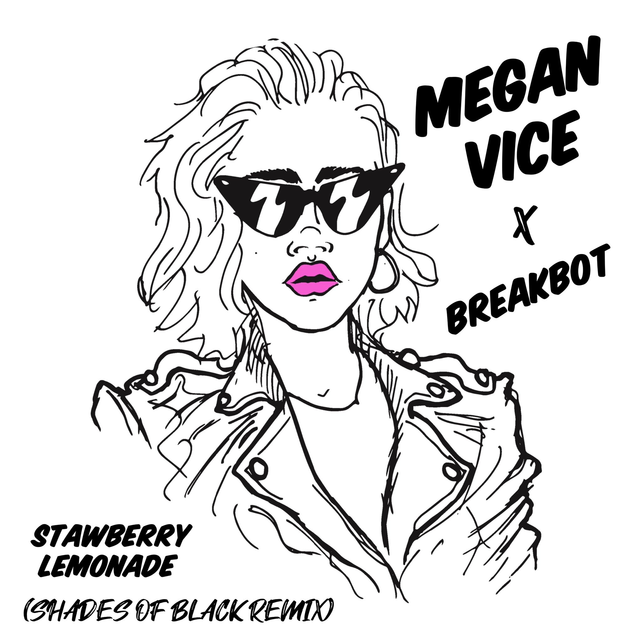 Listen Now: Megan Vice - Strawberry Lemonade (Shades of Black Remix)