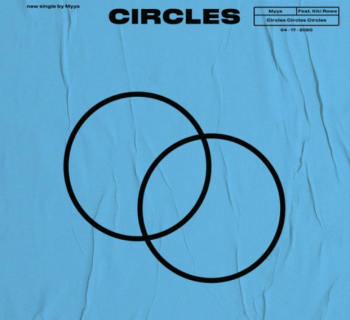 Listen Now: MYYA - Circles (feat. Kiki Rowe)