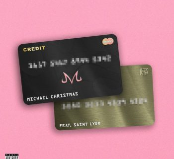 Listen Now: Michael Christmas - Credit (feat. Saint Lyor) [prod. Keith Demick]