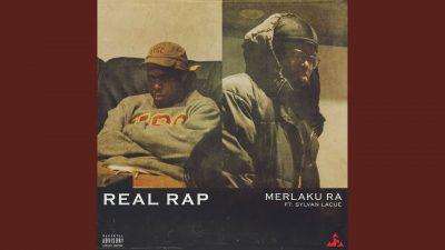 Listen Now: Merlaku Ra - Real Rap (feat. Sylvan LaCue)