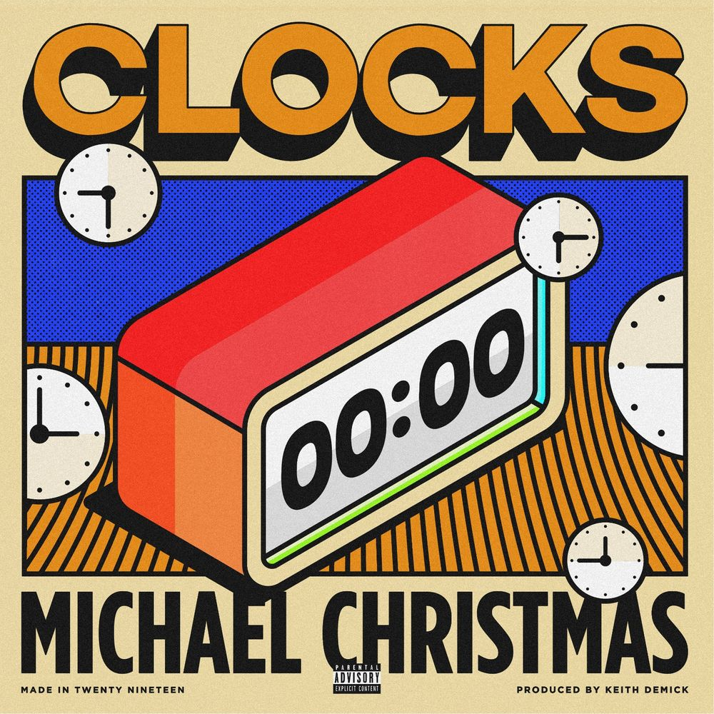 Listen Now: Michael Christmas - Clocks [prod. Keith Demick]