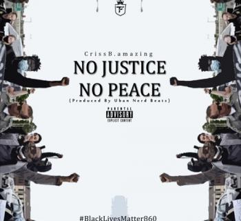 Listen Now: CrissB.amazing - No Justice, No Peace [prod. Urban Nerd Beats]