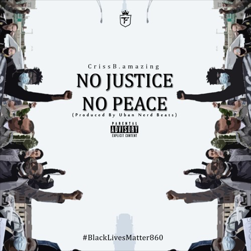 Listen Now: CrissB.amazing - No Justice, No Peace [prod. Urban Nerd Beats]