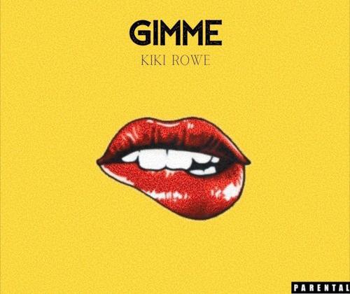 Listen Now: Kiki Rowe - Gimme [prod. Eli Brown, Andrew Afework & Simon Servida]